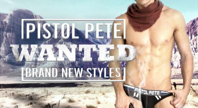 Wanted: Pistol Pete. Brand New Styles at International Jock