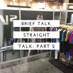 Brief Talk – Straight Talk on Underwear Part 2
