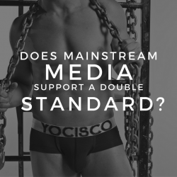 Main Stream Media and Men's Underwear – Does it support the Double Standard?