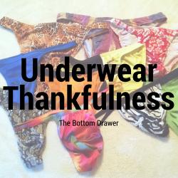 Underwear Thankfulness – The Bottom Drawer