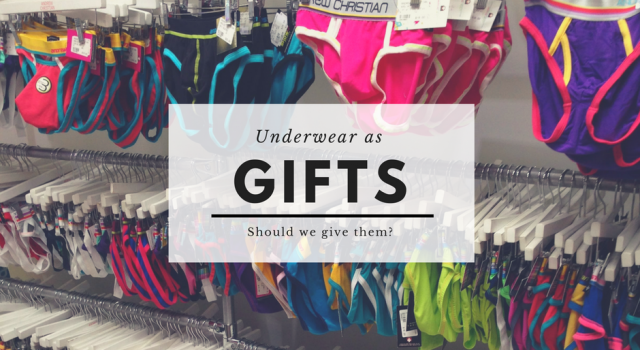 Why Don't We Give Undies as Gifts? Should we?
