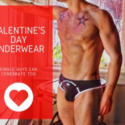 Should Single Guys wear sexy undies on Valentine's Day