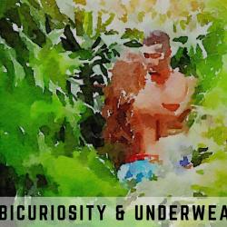 Bicuriousity and Underwear