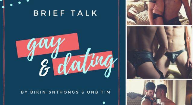 Brief Talk – UNB Tim & Bikinisnthongs Talk Dating and Underwear in the Gay World