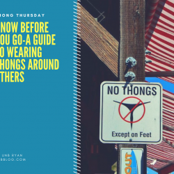 Know Before You Go-A Guide to Wearing Thongs Around Others