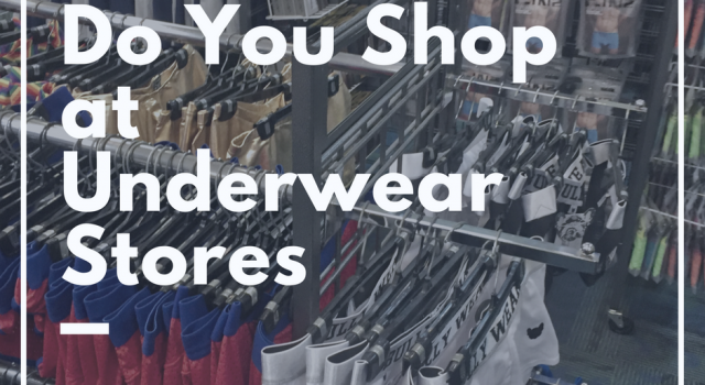 Would you shop at a men's underwear store?