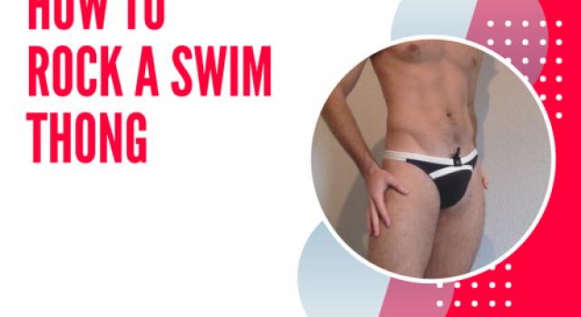 Wear a Swim Thong Like a PRO.