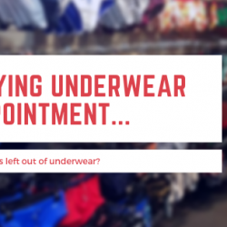 My Buying Underwear Disappointment…