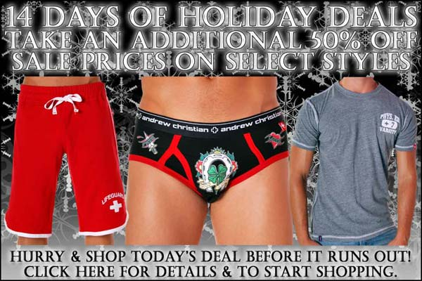 Andrew Christian Days Of Holiday Deals: Day 6 - 50% Off Select Items!!!