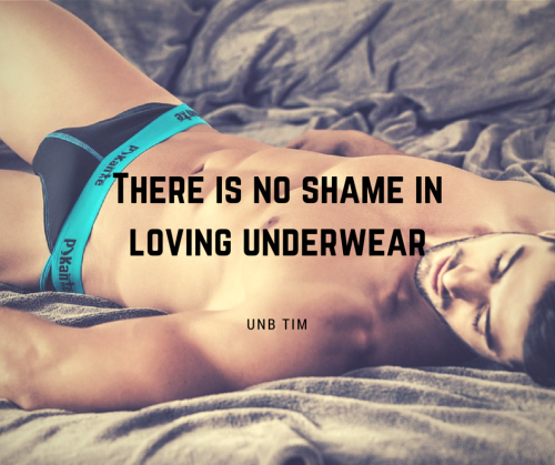 There is no shame in loving underwear