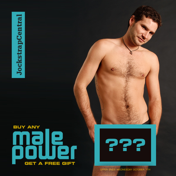 GET A FREE PAIR OF MALE POWER UNDERWEAR WITH ANY MALE POWER PURCHASE