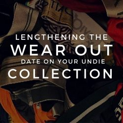 Lengthening the Wear Out Date on Your Undie Collection