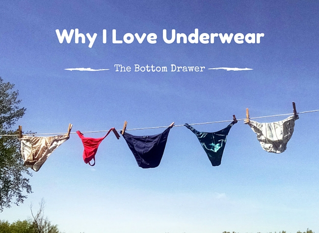 Why I love underwear