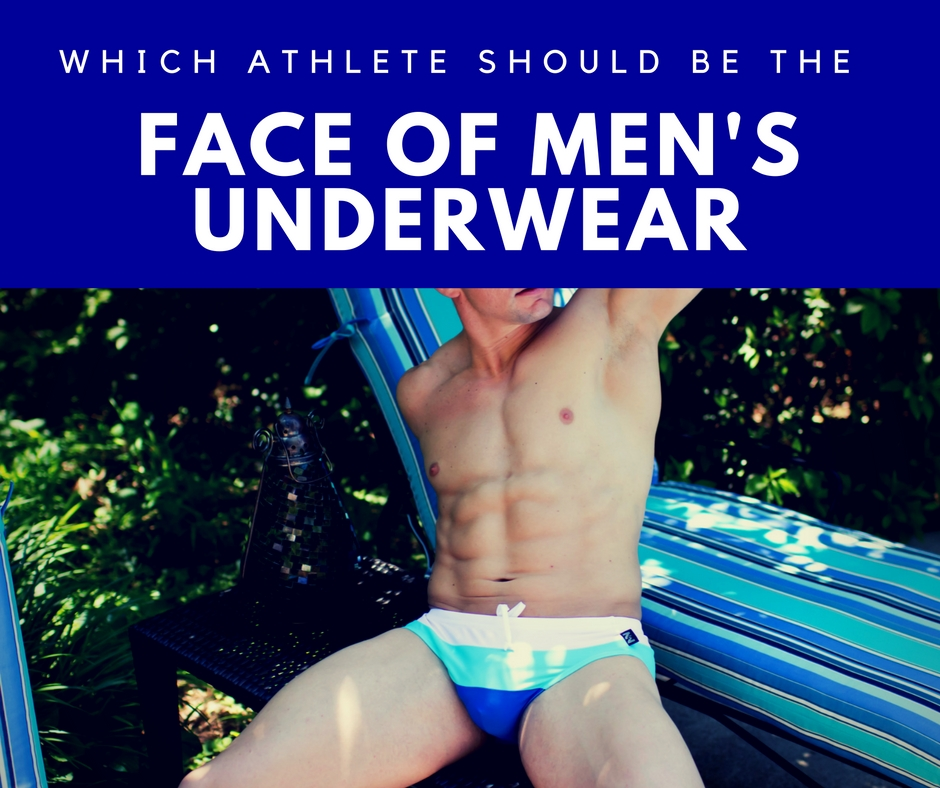 Which Olympian should be the Face of Underwear?