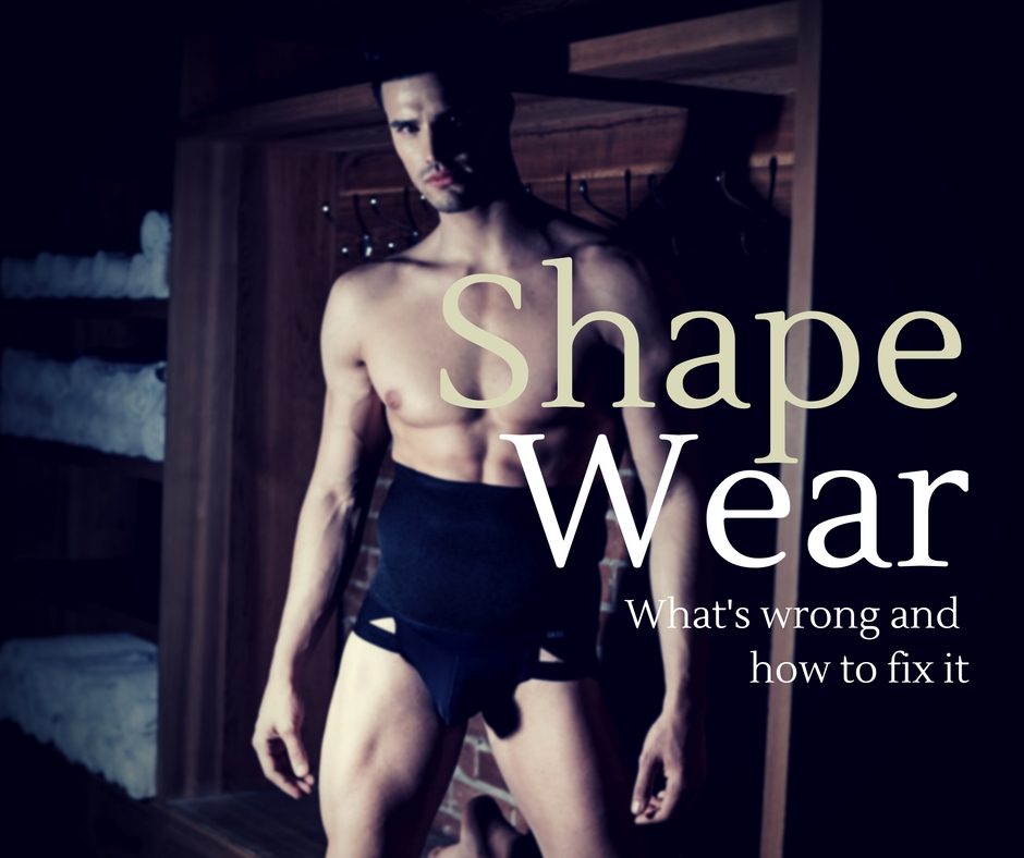 Men's Shapewear - What's Wrong and How to Fix it