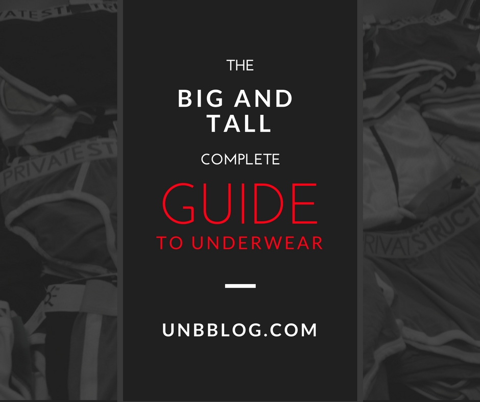 The Big and Tall Guy Guide to Underwear from a Big and Tall Guy