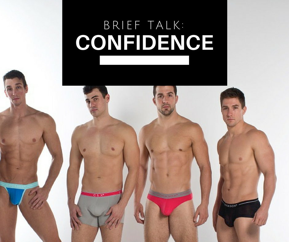 Brief Talk – Underwear Gives You Confidence – We can prove it!
