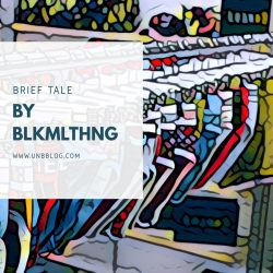 Brief Tale – Blkmlthng shares his love