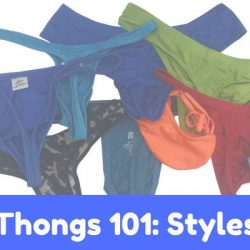 Thongs 101: What are the Styles of Thongs