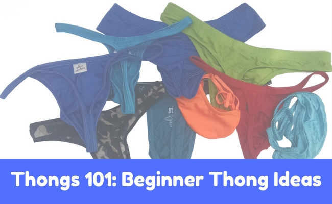 Thongs 101: Beginner Thong Ideas