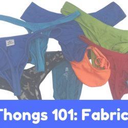 Thongs 101: Fabrics