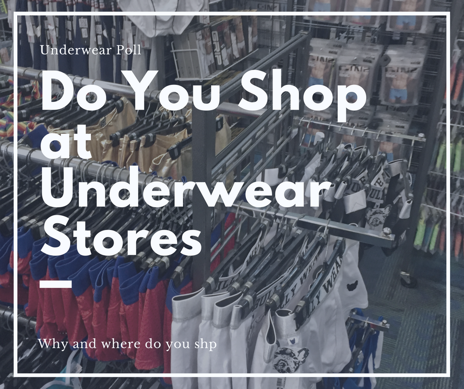 Poll Results - Shopping at men's underwear stores