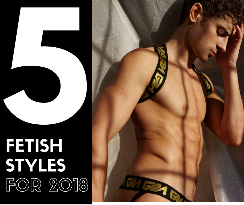 The 5 Top Fetishwear Types for 2018