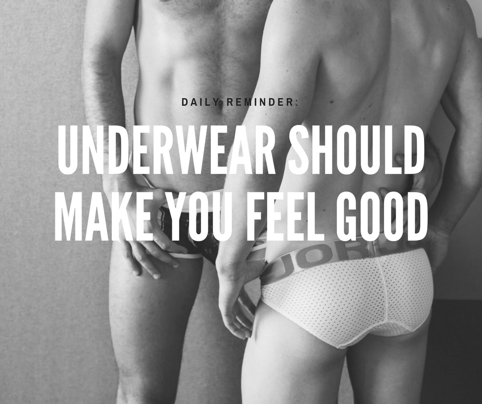 Underwear should make you feel good