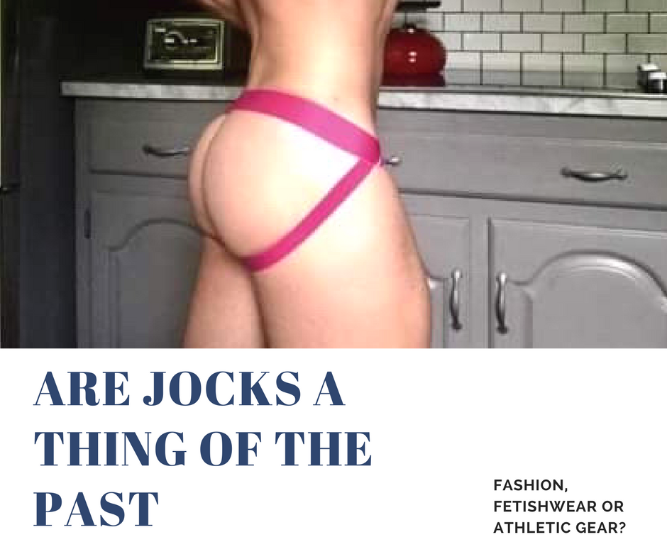 Are Jockstraps a thing of the past?
