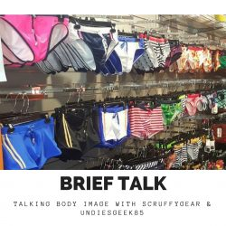 Brief Talk Podcast – Body Image with SruffyGear & UndiesGeek85