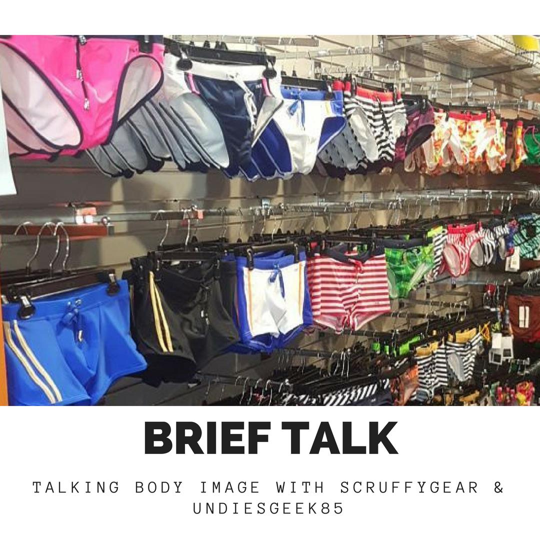Brief Talk Podcast - Body Image with SruffyGear & UndiesGeek85