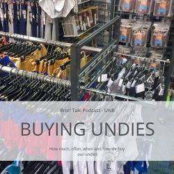 Brief Talk Podcast – Buying Underwear