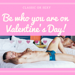 Valentine's Day – Go Classic or Sexy?
