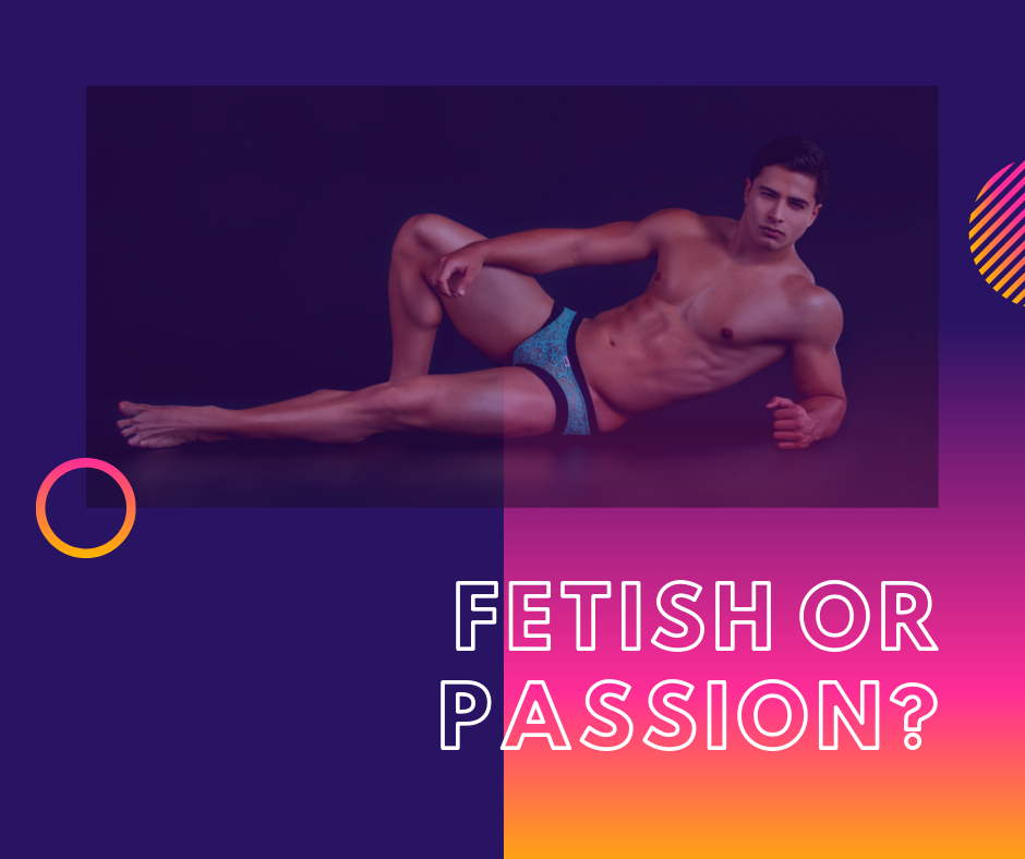 Is it a fetish or a passion of Underwear?