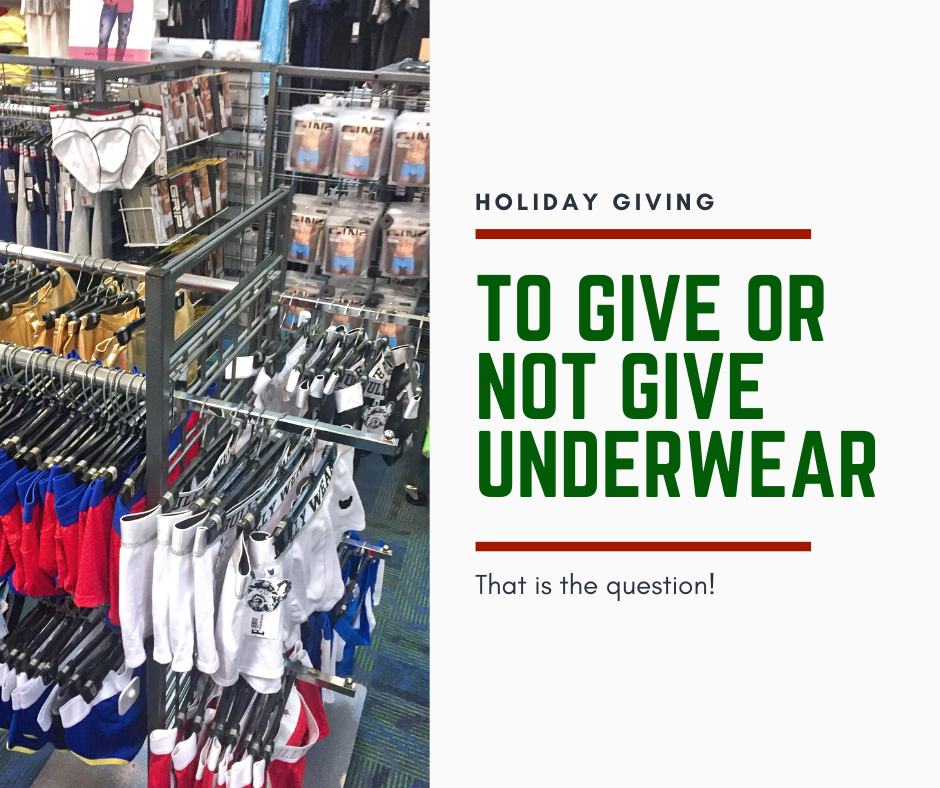 To give or not to give Underwear?