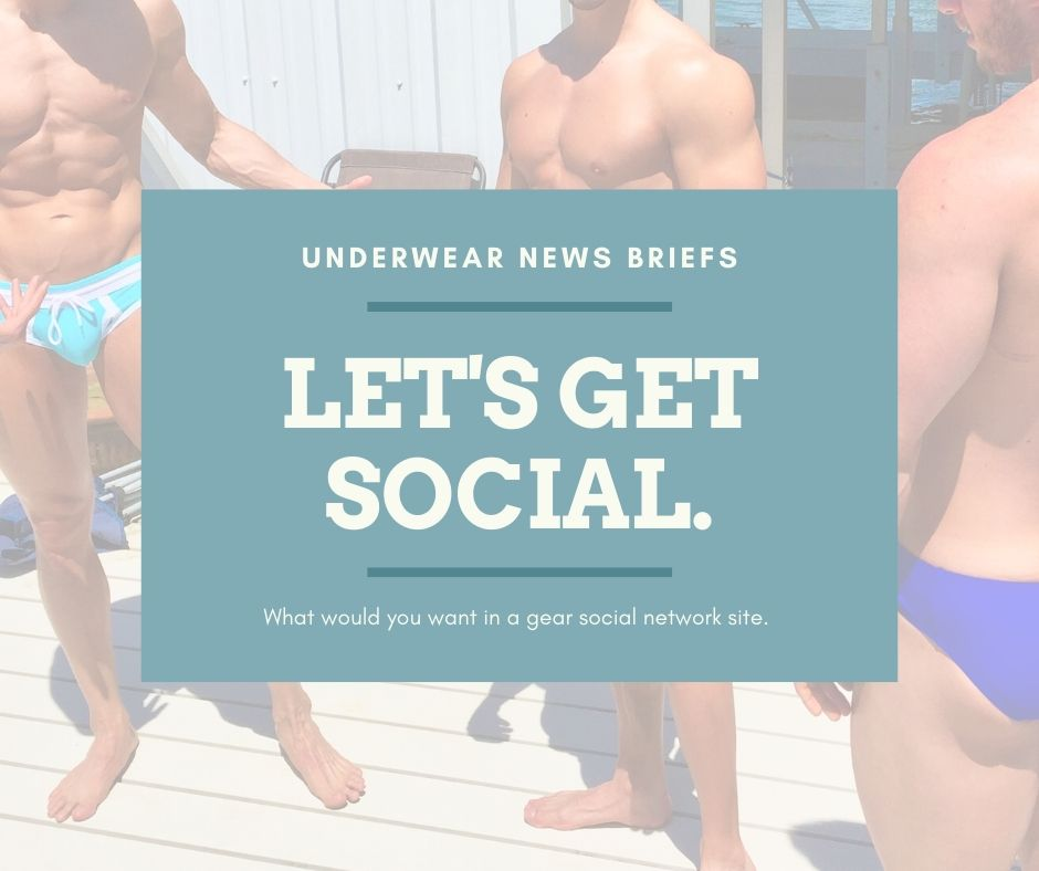 An Underwear Social Media site? What do you want?