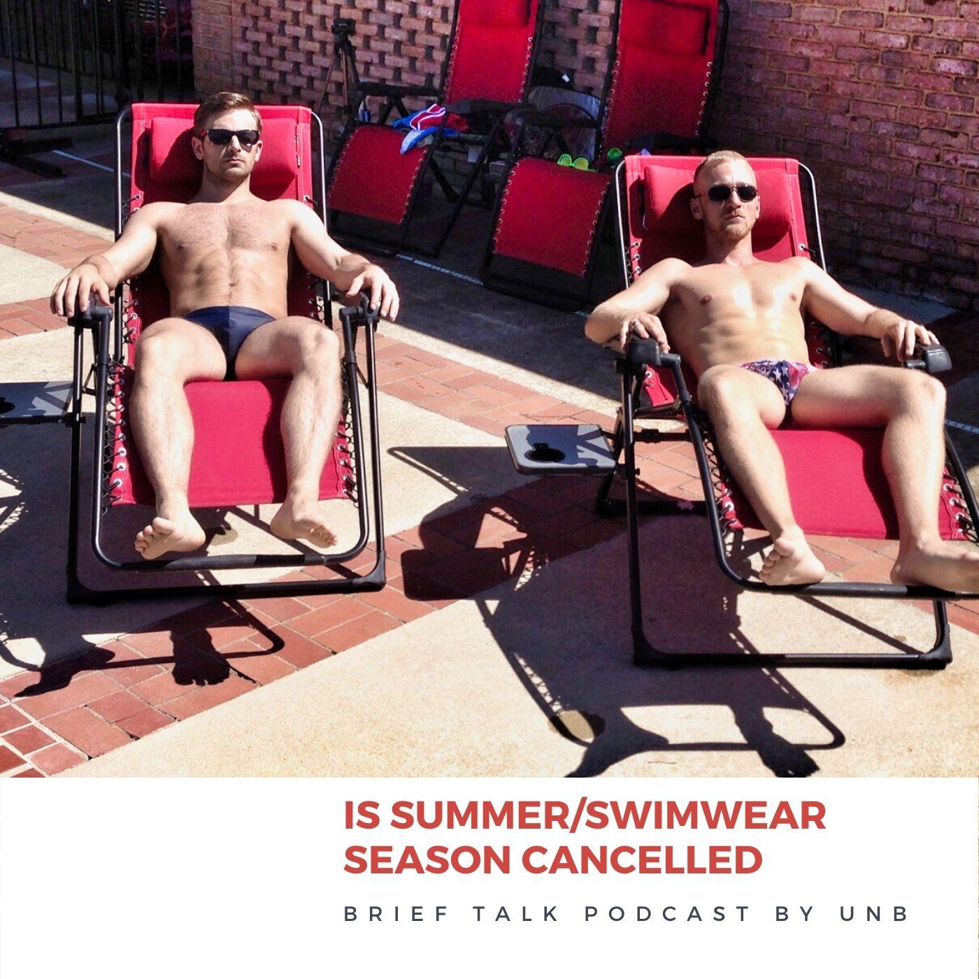 UNB Brief Talk Podcast - Is Summer/Swimwear Season Closed?
