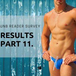 Reader Survey Results Part 11