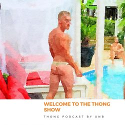 THONG SHOW by Brief Talk: Welcome to the Thong Show