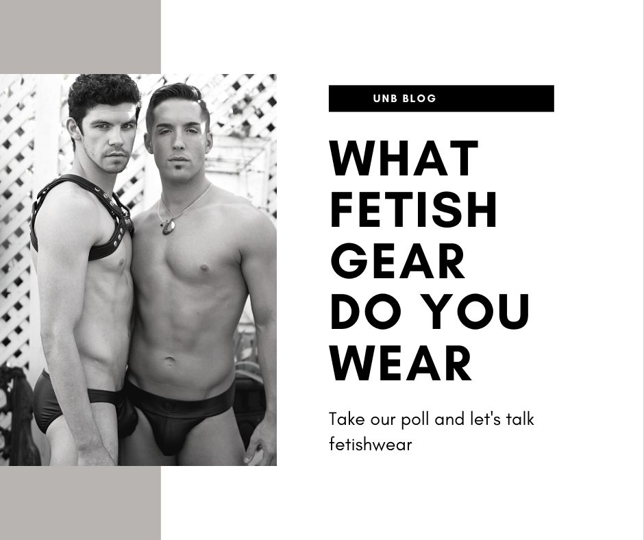 What Fetish Gear do you own and wear?