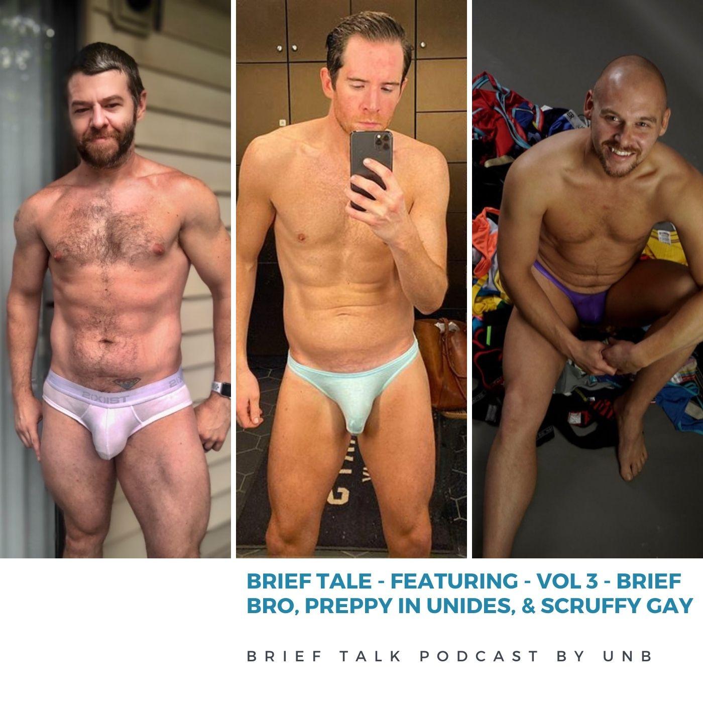 BRIEF TALE by Brief Talk: Volume 3 with BriefBro, PreppyInUndies & ScruffyGay