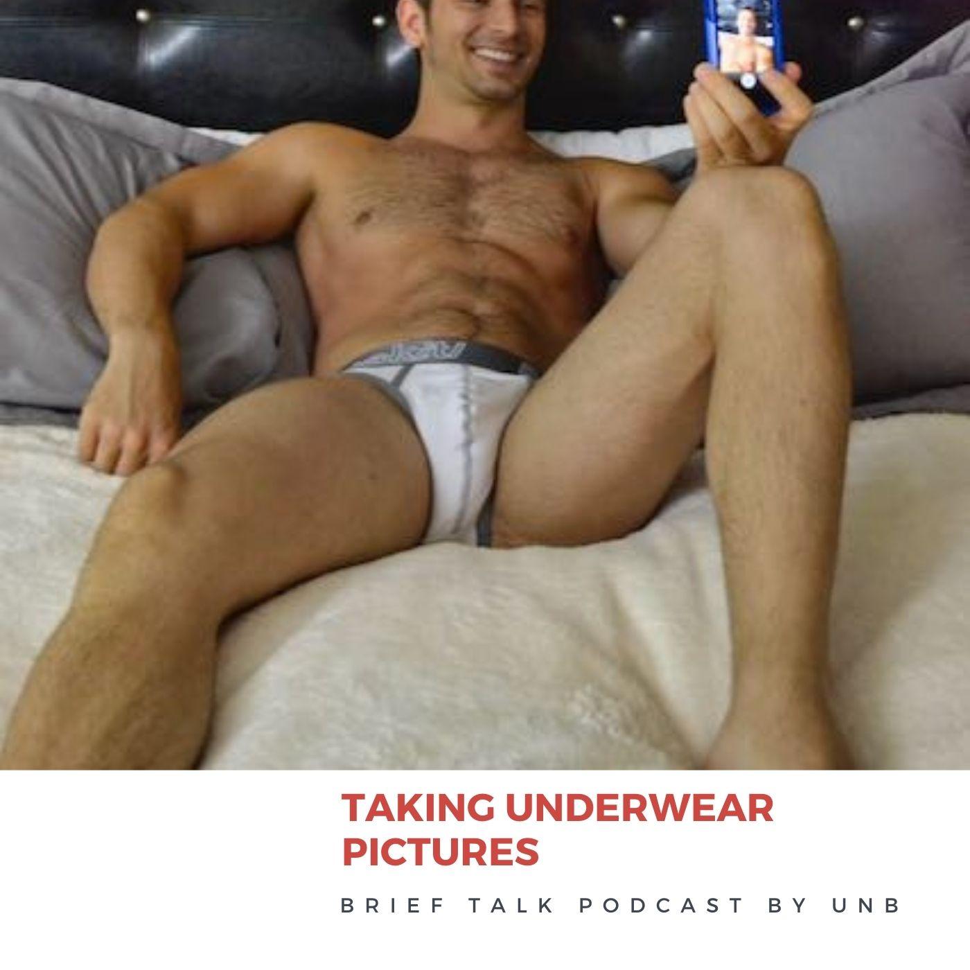 BRIEF TALK Podcast: Taking Underwear Pictures