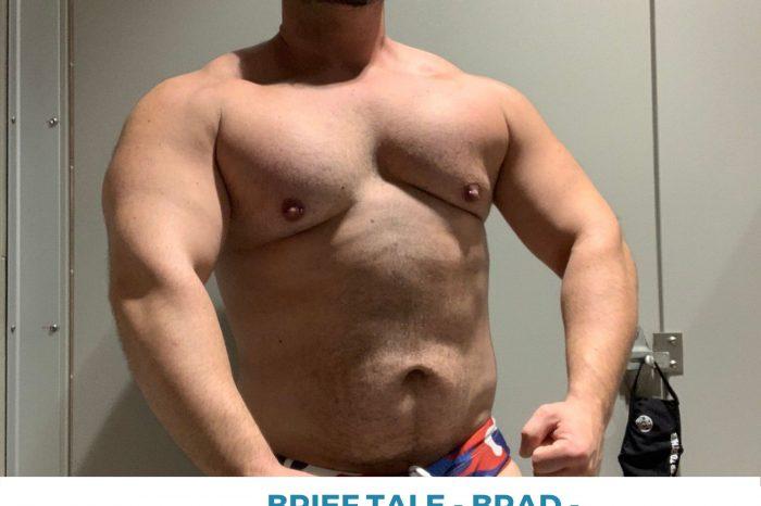 Brief Tale - Brad aka muscledogslayer